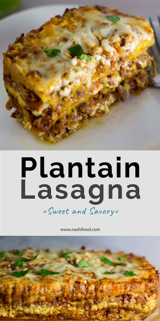 Plantain Lasagna - a sweet and savory version of lasagna, made with sweet plantains, beef, and cheese | nashifood.com