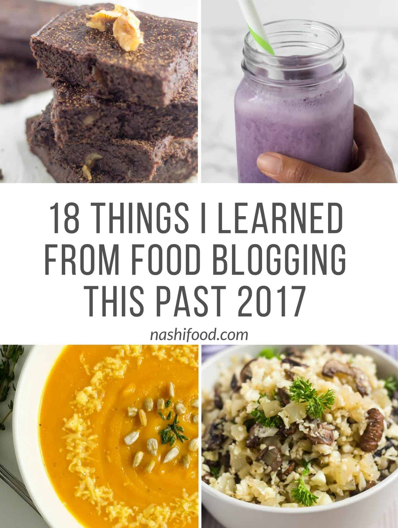 4 food images (a brownie, a smoothie, a pumpking soupd and a mushroom cauliflower rice) with a banner in the middle that says 18 things I learned from food blogging this past 2017.